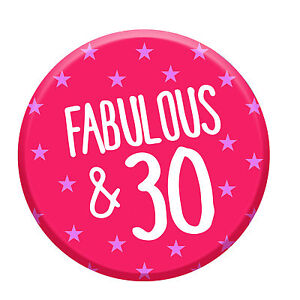 30th Birthday Badge Age 30 Today Fabulous 76mm Pin Button Women Party Decoration