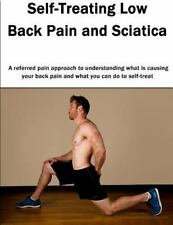 Self-Treating Low Back Pain and Sciatica : A Referred Pain Approach to...
