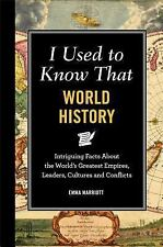 I Used to Know That: World History: Intriguing Facts About the World's-ExLibrary