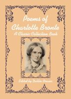 Poems of Charlotte Bronte, A Classic Poetry Book Complete Collection Poems Gift