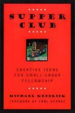 Supper Club: Creative Ideas for Small-Group Fellowship