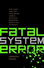 Fatal System Error: The Hunt for the New Crime Lords Who are Bringing-ExLibrary
