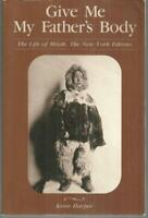Give Me My Father's Body the Life of Minik, the New York Eskimo by Kenn Harper
