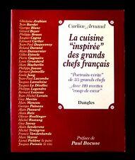 LA CUISINE INSPIRÉE DES GRANDS CHEFS FRANÇAIS  Carline ARNAUD Ed DANGLES 1996