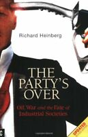 Party's Over: Oil, War and the Fate of Industrial Societies,Richard Heinberg