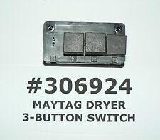 GENUINE OEM MAYTAG 3-BUTTON DRYER SWITCH #306924 #3-6924 #3-06924 #Y306924