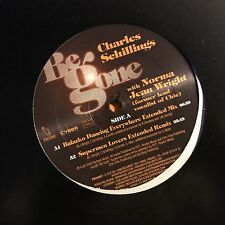 CHARLES SCHILLINGS WITH NORMA JEAN WRIGHT • Be Gone • Vinile 12 Mix • PSCHENT
