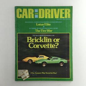 Car and Driver Magazine May 1975 Lotus Elite, The Tire War & Bricklin, Corvette