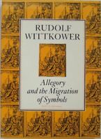 RUDOLF WITTKOWER: ALLEGORY AND THE MIGRATION OF SYMBOLS