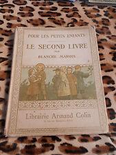 MAROIS Blanche : Pour les enfants, Le second livre - Colin, 1911
