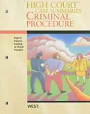 High Court Case Summaries on Criminal Procedure (Keyed to Kamisar, 12th Edition)