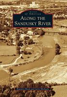 Along the Sandusky River [Images of America] [OH] [Arcadia Publishing]