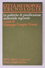 CITTA' METROPOLI TECNOLOGIE - Le politiche di pianificazione... G.Campos Venuti