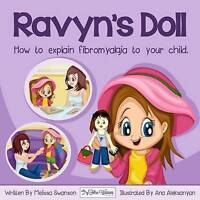 Ravyn's Doll : How to Explain Fibromyalgia to Your Child, Paperback by Swanso...