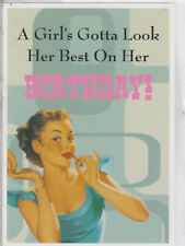 A Girl's Gotta Look Her best... - Funny Humour Birthday Card - HMB ~ Free P&P