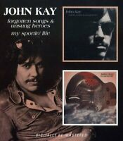 John Kay - Forgotten Songs and Unsung Heroes/My Sportin Life [CD]