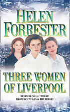 Three Women of Liverpool by Helen Forrester, Book, New (Paperback)