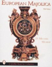 European Majolica: With Values (A Schiffer Book for Collectors)