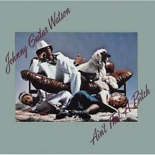 "Johnny ""Guitar"" Watson, Johnny Watson Guitar - Ain't That a Bitch [New CD] Bonus"