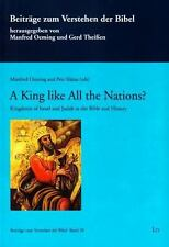 A King Like All the Nations? : Kingdoms of Israel and Judah in the Bible and...