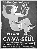 PUBLICITÉ PRESSE 1953 CIRAGE ÇA VA SEUL LE BRILLANT D'UNE GLACE PRODUIT DE LUXE