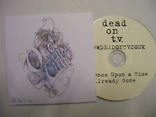 DEAD ON T.V. Once Upon A Time / Already Gone  –  UK CD Promo – Indie Rock - RARE
