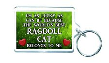 Ragdoll Cat Keyring - I'M AS LUCKY AS CAN BE WORLDS BEST - Novelty Gift Present