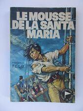 """SCOUTISME. SIGNE DE PISTE.""""LE MOUSSE DE LA SANTA MARIA"""".F.FELD.ILL JOUBERT.T.B.E"""