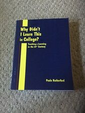 Pre Owned WHY DIDN'T I LEARN THIS IN COLLEGE?  Teaching & Learning In21st Cent.