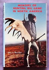 Memoirs of Hunting  Big Game in North America - Roy L. Mondike 1st Edition 1998