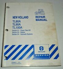"New Holland TL80A TL90A TL100A Tractor ""HYDRAULICS BRAKES PTO""  Repair Manual NH"