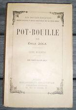 LIVRE Ancien , ROMAN : Les Rougon-Macquart POT-BOUILLE de EMILE ZOLA Tome I !!