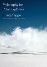 Philosophy for Polar Explorers by Erling Kagge: New