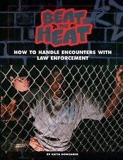 Beat the Heat: How to Handle Encounters with Law Enforcement by Katya Komisaruk