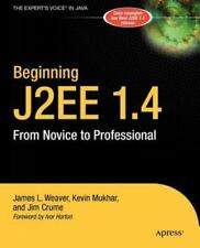 From Novice to Professional Ser.: Beginning J2EE 1. 4 by Jim Crume, Kevin Mukhar