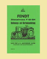 FENDT Dieselross F 12 GH   Betriebsanleitung Schlepper