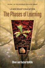 Leadership Education : The Phases of Learning by Oliver DeMille; Rachel DeMille