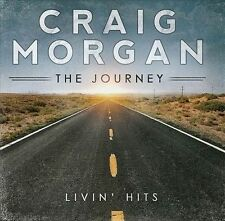 New Sealed CD Craig Morgan THE JOURNEY LIVIN' HITS - 2013 Black River
