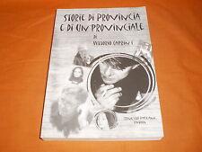 Storie di provincia e di un provinciale Caprini Vittorio 2004