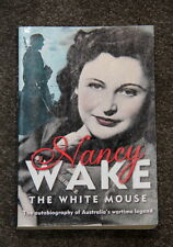 Book by NANCY WAKE The white mouse - Autobiography of Australia's wartime legend