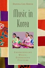 Music in Korea: Experiencing Music, Expressing Culture (Global Music Series), Le