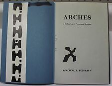 Arches A Collection of Poems and Skethes By Percival R. Roberts III, signed
