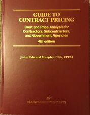 Guide to Contract Pricing:Cost & Price Analysis,4th Edition, by J. Murphy