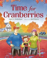 Time for Cranberries by Lisl H. Detlefsen (2015, Picture Book)