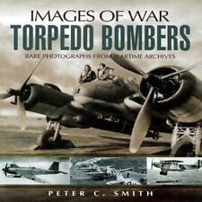 Torpedo Bombers (IMMAGINI DI War) DI PETER C.SMITH LIBRO TASCABILE 97818441560