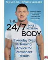 The 24/7 Body: The Sunday Times bestselling guide By Matt Morsia Hardcover NEW