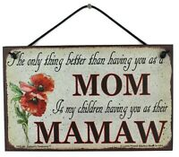 MAMAW 5x8 Sign Grandma Grandmother Appreciation Only Thing Better My Children #1