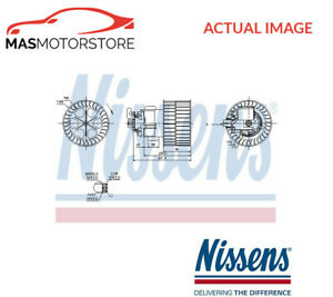INTERIOR BLOWER FAN MOTOR LHD ONLY NISSENS 87154 P FOR OPEL VECTRA A,CALIBRA A