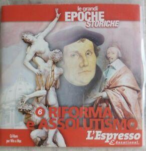 LE GRANDI EPOCHE STORICHE - L'ESPRESSO - CD_ROM n°6 Riforma e Assolutismo.