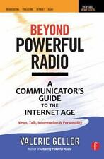 Beyond Powerful Radio: A Communicator's Guide to the Internet AgeNews, Talk, Inf